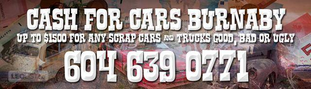 CASH FOR CARS COQUITLAM / BURNABY 604-639-0771 Paying Cash for Used Cars in Coquitlam BC